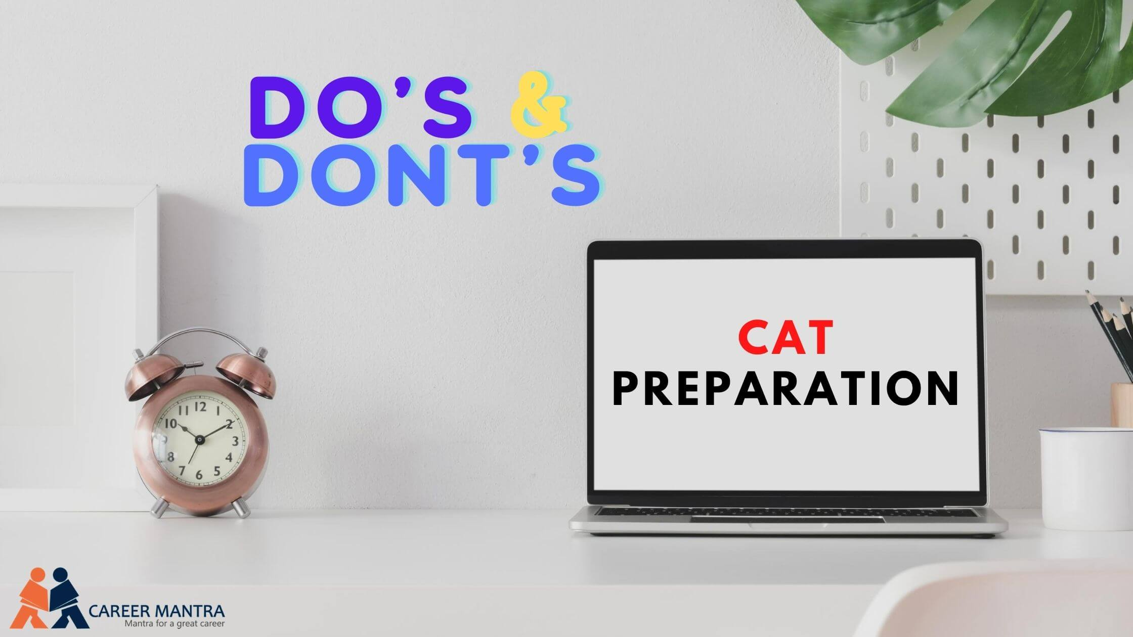 Do's & Don'ts   Best for CAT Preparation   2020