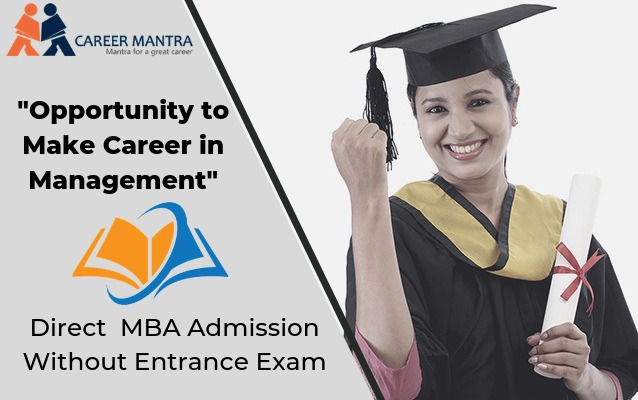 How to get Direct MBA admission without an entrance exam?   2020