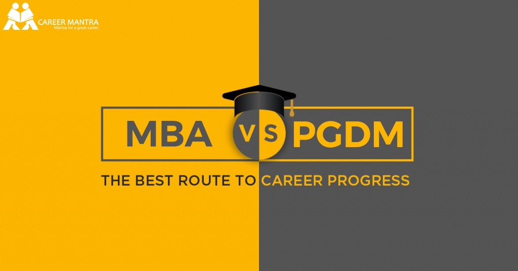 MBA VS PGDM   Which Has a Better Scope   2020