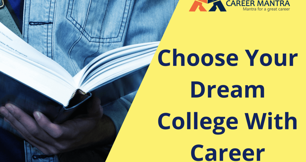 choose your dream college with career mantra