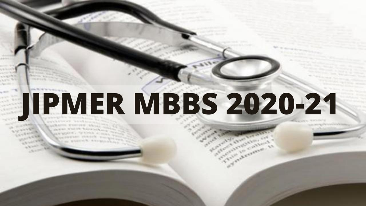 JIPMER MBBS 2020-21 : Exam Dates, Application Form, Eligibility, Syllabus, Results
